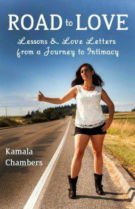 Road to Love: Lessons and Love Letters from a Journey to Intimacy by Kamala Chambers